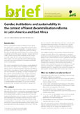 Gender, institutions and sustainability in the context of forest decentralisation reforms in Latin America and East Africa