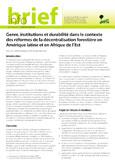 Genre, institutions et durabilit� dans le contexte des r�formes de la d�centralisation foresti�re en Am�rique latine et en Afrique de l'Est