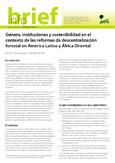 G�nero, instituciones y sostenibilidad en el contexto de las reformas de  descentralizaci�n forestal en Am�rica Latina y �frica Oriental