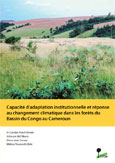 Capacité d\'adaptation institutionnelle et réponse au changement climatique dans les forêts du Bassin du Congo au Cameroun