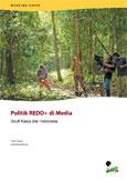 Politik REDD+ di Media: studi Kasus dari Indonesia