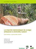 Le marché domestique du sciage artisanal à Libreville, Gabon: État des lieux, opportunités et défis