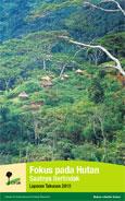 Fokus pada hutan: Saatnya bertindak: laporan tahunan 2011