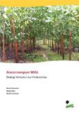 Acacia mangium Willd.: ekologi, silvikultur dan produktivitas
