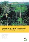 Politiques sur les for�ts et l'adaptation aux changements climatiques au Cameroun