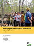 Managing smallholder teak plantations: Field guide for farmers
