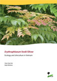 Erythrophloeum fordii Oliver: Ecology and silviculture in Vietnam