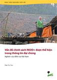 Van de  ch�nh s�ch REDD+ duoc the  hien: trong thông tin dai chúng