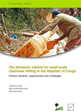 The domestic market for small-scale chainsaw milling in the Republic of Congo: Present situation, opportunities and challenges