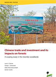 Chinese trade and investment and its impacts on forests: A scoping study in the miombo woodlands