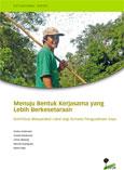 Menuju bentuk kerjasama yang lebih berkesetaraan: Kontribusi masyarakat lokal bagi konsesi pengusahaan kayu