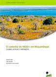 O contexto de REDD+ em Moçambique: Causas, actores e instituições
