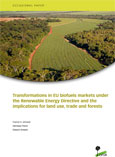 Transformations in EU biofuels markets under the Renewable Energy Directive and the implications for land use, trade and forests