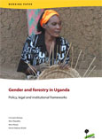 Gender and forestry in Uganda: Policy, legal and institutional frameworks