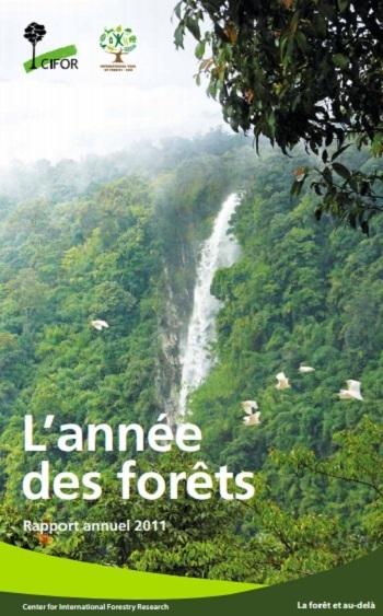 L'année des forêts: Rapport annuel 2011