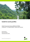 Guide for country profiles: Global Comparative Study on REDD (GCS-REDD) Component 1 on National REDD+ Policies and Processes