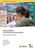 Políticas REDD+ y los medios de comunicación: Caso de estudio en el Perú