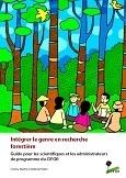 Int�grer le genre en recherche foresti�re: Guide pour les scientifiques et les administrateurs de programme du CIFOR