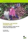 Perempuan, Laki-Laki dan Penelitian Hutan : Kajian atas pendekatan, sumber daya dan metode untuk menangani jender