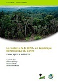 Le contexte de la REDD+ en République Démocratique du Congo: Causes, agents et institutions