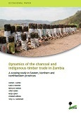Dynamics of the charcoal and indigenous timber trade in Zambia: A scoping study in Eastern, Northern and Northwestern provinces