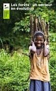 Les forêts: un secteur en évolution: Rapport annueL 2012