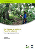 The Context of REDD+ in  Papua New Guinea: Drivers, agents, and institutions