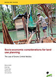 Socio-economic considerations for land use planning: The case of Seram, Central Maluku