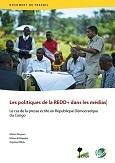 Les politiques de la REDD+ dans les médias: Le cas de la presse écrite en République Démocratique du Congo