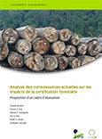 Analyse des connaissances actuelles sur les impacts de la certification forestière: proposition d'un cadre d'évaluation