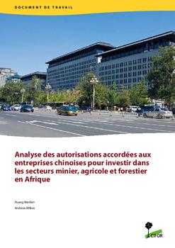 Analyse des autorisations accord�es aux entreprises chinoises pour investir dans les secteurs minier, agricole et forestier en Afrique