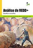 Análise de REDD+: Desafios e escolhas