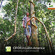 CIFOR in Latin America: celebrating 20 years of research