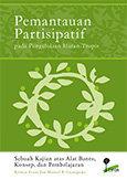Pemantauan partisipatif pada pengelolaan hutan tropis: sebuah kajian atas alat bantu, konsep, dan pembelajaran