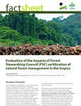 Evaluation of the impacts of Forest Stewardship Council (FSC) certification of natural forest management in the tropics