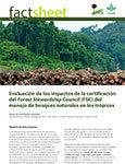 Evaluaci�n de los impactos de la certificaci�n del Forest Stewardship Council (FSC) del manejo de bosques naturales en los tr�picos