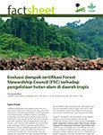 Evaluasi dampak sertifikasi Forest Stewardship Council (FSC) terhadap pengelolaan hutan alam di daerah tropis