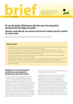 El uso de pig�e (Piptocoma discolor) por los peque�os productores de Napo, Ecuador: Manejo sostenible de una especie pionera de madera para los medios de vida locales