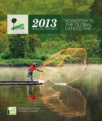Annual Report 2013: Forestry in the Global Landscape
