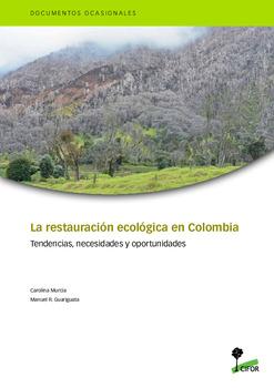 La restauración ecológica en Colombia: Tendencias, necesidades y oportunidades