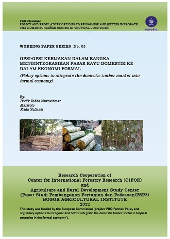 Policy options to integrate the domestic timber market into formal economy: case studies of three regencies of Central Java province of Indonesia