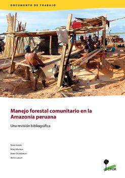 Manejo forestal comunitario en la Amazon�a peruana: Una revisión bibliográfica