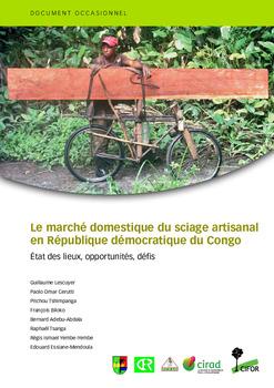 Le marché domestique du sciage artisanal en République démocratique du Congo: État des lieux, opportunités, défis