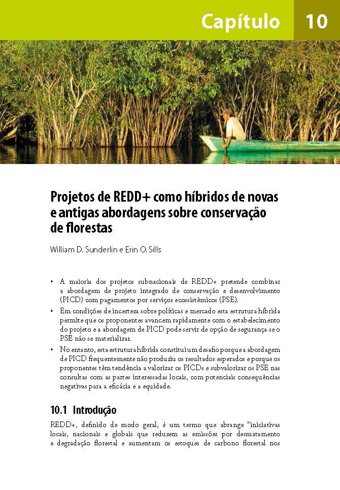 Projetos de REDD+ como híbridos de novas e antigas abordagens sobre conservacao de florestas