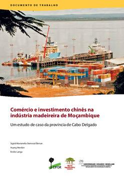 Comercio e investimento chines na industria madeireira de Moc¸ambique: Um estudo de caso da província de Cabo Delgado
