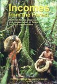 Incomes from the forest: methods for the development and conservation of forest products for local communities