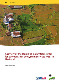 A review of the legal and policy framework for payments for ecosystem services (PES) in Thailand<br>