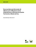 Recomendaciones Derivadas de Talleres para el Monitoreo de la Gobernanza en el Proceso de Gestión Territorial en Madre de Dios