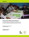Construcción de Escenarios Futuros: Una metodología técnica para gestionar el uso de la tierra con miras a un desarrollo integral y sostenible en Yucatán