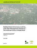 Building Future Governance, Land Use, and Carbon Management Scenarios at the Landscape Scale on Unguja Island
